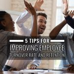 5 tips for improving employee turnover and retention
