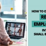 How to Onboard Remote Employees into your Small Business