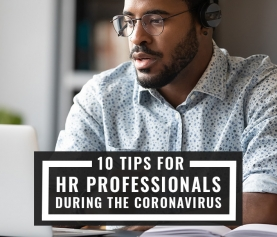 10 Tips for HR Professionals During the Coronavirus