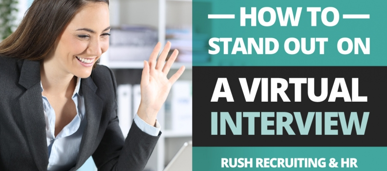 How To Stand Out During a Virtual Interview