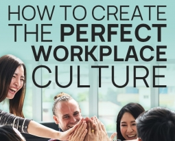 How to Create the Perfect Workplace Culture