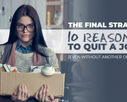 The Final Straw: 10 Reasons to Quit a Job [Even Without Another Offer]